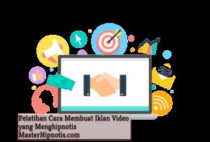 pelatihan cara membuat iklan video yang menghipnotis